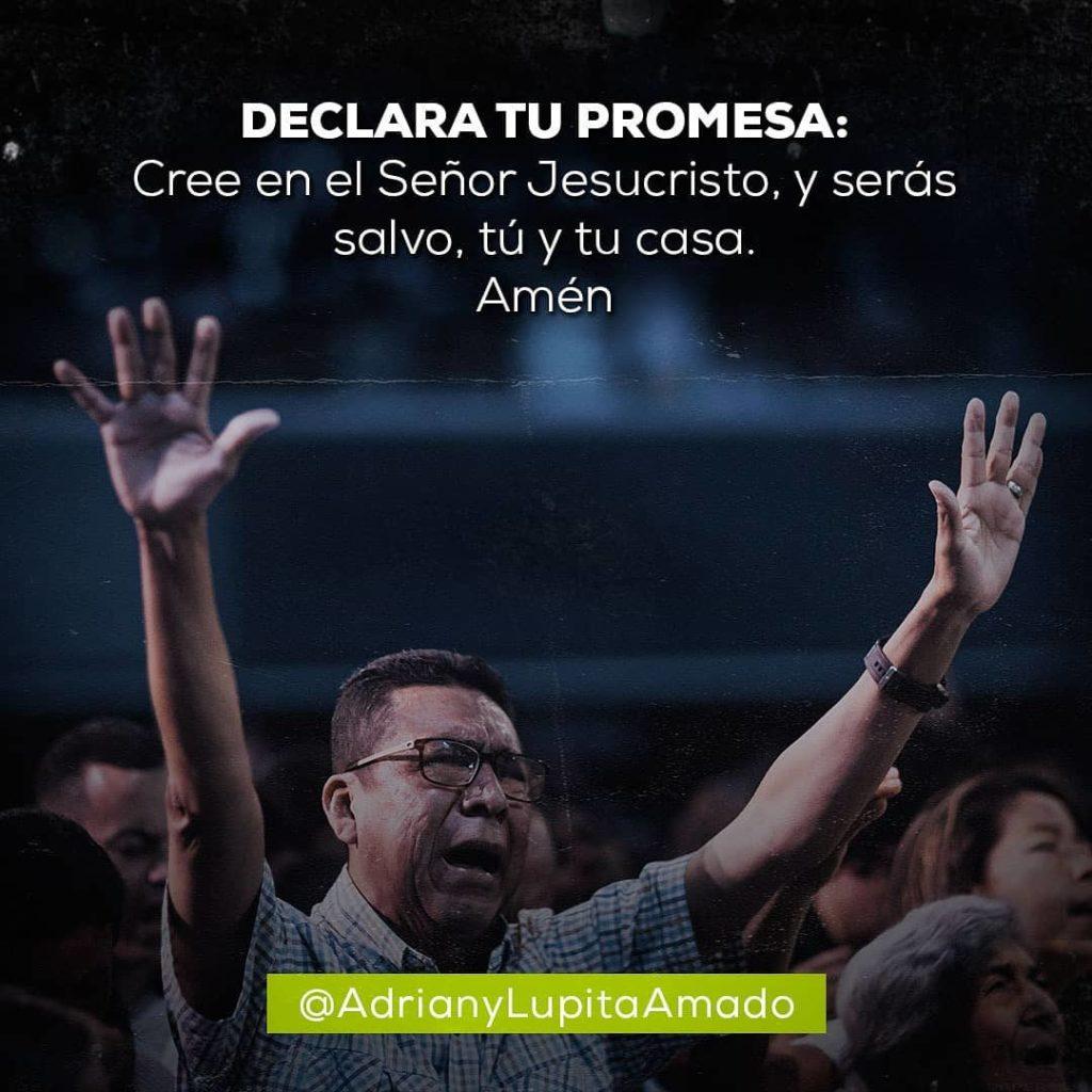 Frases Adrian y Lupita Amado- declara tu promesa cree en el señor jesucristo y seras salvo tu y tu casa amen
